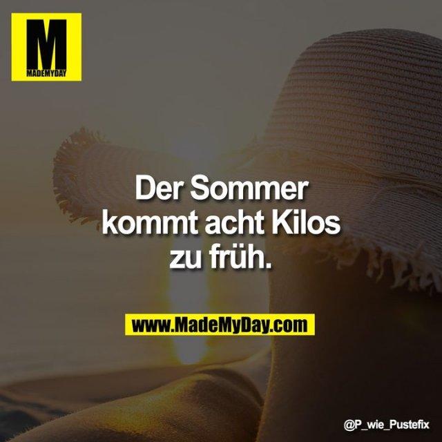 Der Sommer <br /> kommt acht Kilos <br /> zu früh.