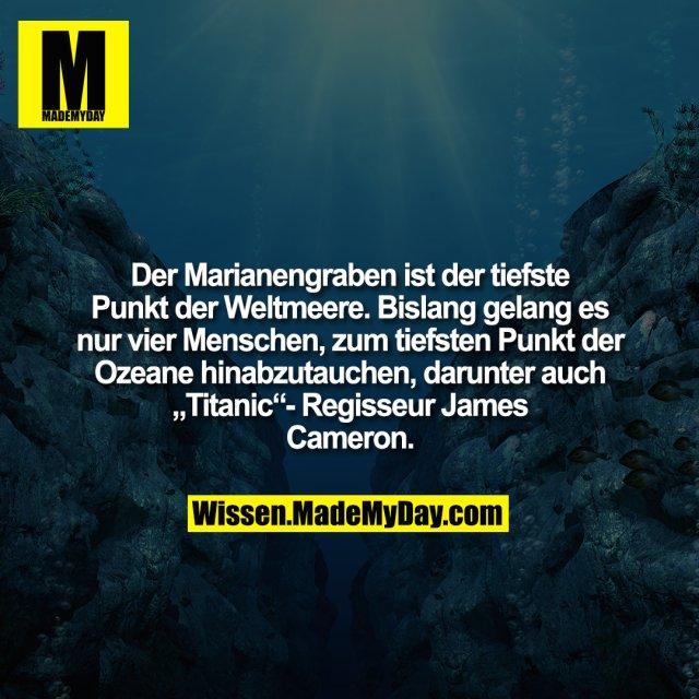 """Der Marianengraben ist der tiefste Punkt der Weltmeere. Bislang gelang es nur vier Menschen, zum tiefsten Punkt der Ozeane hinabzutauchen, darunter auch """"Titanic""""-Regisseur James Cameron."""