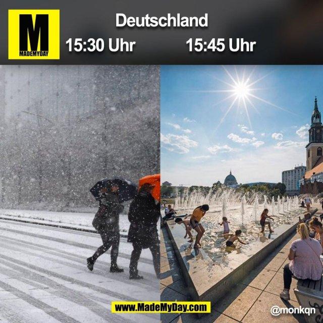 Deutschland 15:30 Uhr | 15:45 Uhr @monkqn (BILD)