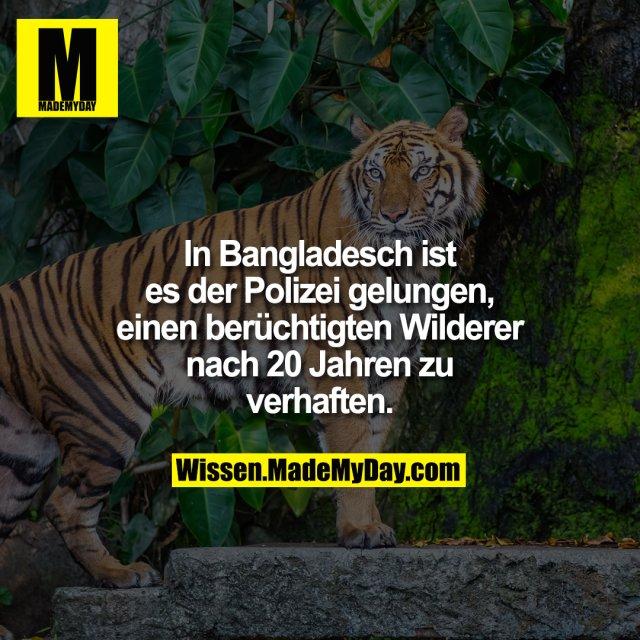 In Bangladesch ist es der Polizei gelungen, einen berüchtigten Wilderer nach 20 Jahren zu verhaften.
