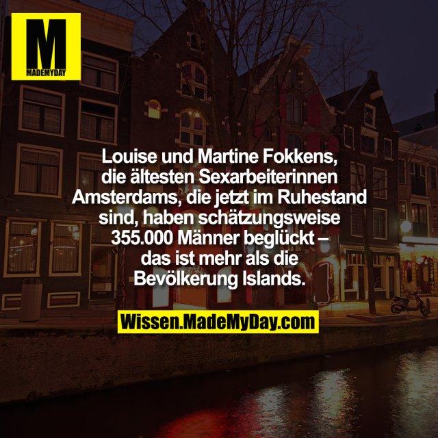 Louise und Martine Fokkens, die ältesten Sexarbeiterinnen Amsterdams, die jetzt im Ruhestand sind, haben schätzungsweise 355.000 Männer beglückt – das ist mehr als die Bevölkerung Islands.