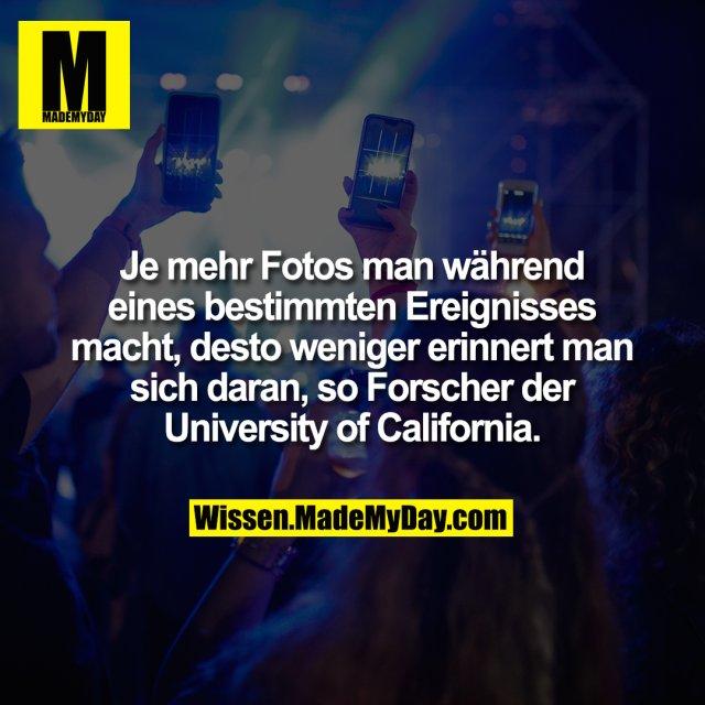Je mehr Fotos man während eines bestimmten Ereignisses macht, desto weniger erinnert man sich daran, so Forscher der University of California.