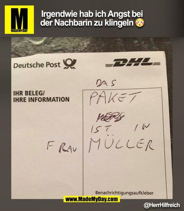 Irgendwie hab ich Angst bei<br /> der Nachbarin zu klingeln 😳<br /> @HerrHilfreich<br /> (BILD)