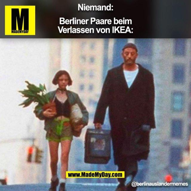 Niemand:<br /> <br /> Berliner Paare beim<br /> Verlassen von IKEA:<br /> <br /> @berlinauslandermemes<br /> (BILD)