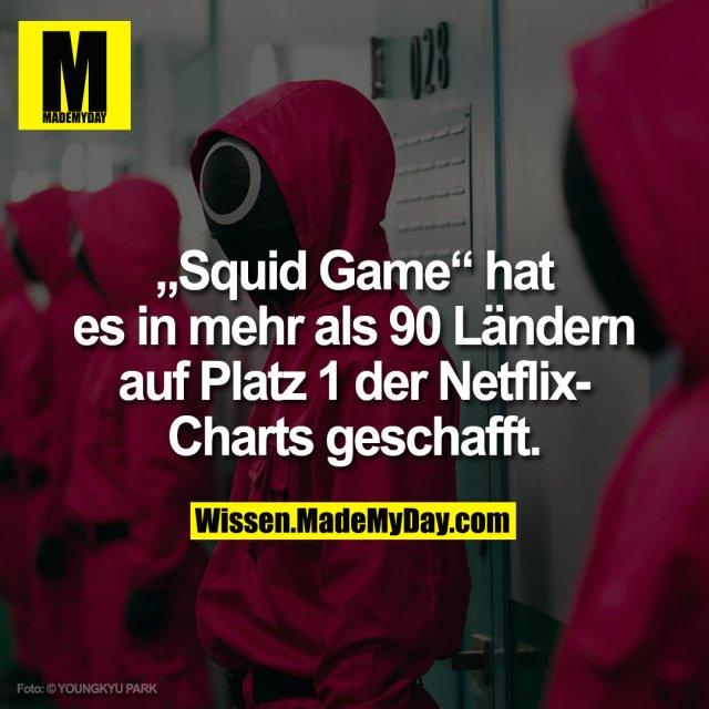 """""""Squid Game"""" hat es in mehr als 90 Ländern auf Platz 1 der Netflix-Charts geschafft."""