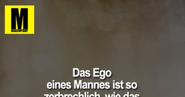 Das Ego eines Mannes ist  - Made My Day