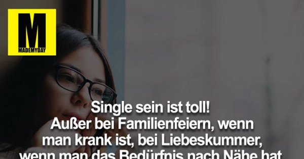 Single Sein Ist Toll Made My Day